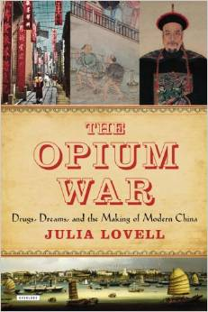 the opium war comes to america the book that is a q a  the opium war comes to america the book that is a q a julia lovell blarb
